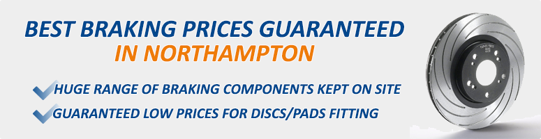 Best Braking Prices Guaranteed In Northampton